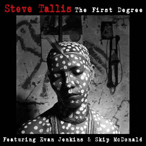 "Steve Tallis ""The First Degree"""